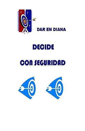 DECIDE CON SEGURIDAD: DAR EN DIANA por Maria Jose Cabal