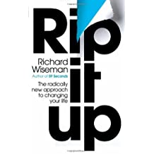 Rip It Up: The radically new approach to changing your life by Richard Wiseman (2012-07-05)