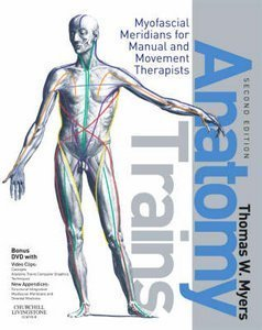 Thomas W. Myers LMT NCTMB ARP Certified Rolfer's Anatomy Trains 2nd(Second) edition(Anatomy Trains: Myofascial Meridians forManualandMovementTherapists[Paperback])(2008)