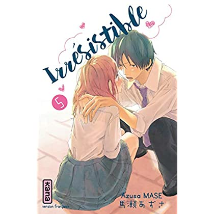 Irrésistible, tome 5