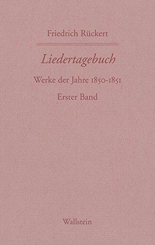 Friedrich Rückerts Werke. Historisch-kritische Ausgabe. Schweinfurter Edition / Liedertagebuch V/VI: 1850/1851