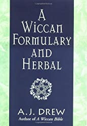 A Wiccan Formulary and Herbal