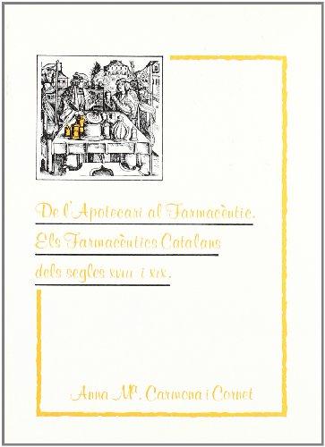 De l'apotecari al farmacèutic. Els farmacèutics catalans dels segles XVIII i XIX