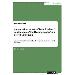 Aimonts Gewissenskonflikt in Joachim II. von Simmerns Die Haymonskinder und dessen Umgehung