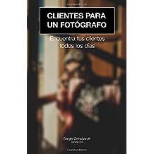 Clientes para un fotografo: Encuentra tus clientes todos los dias