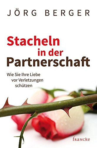 Stacheln in der Partnerschaft: Wie Sie Ihre Liebe vor Verletzungen schützen