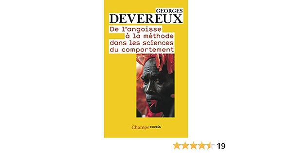 Amazon Fr De L Angoisse A La Methode Dans Les Sciences Du Comportement Devereux Georges La Barre Weston Benis Sinaceur Hourya Livres