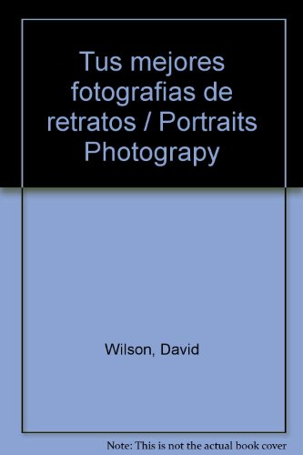 Tus mejores fotografias de retratos/Portraits Photograpy por David Wilson