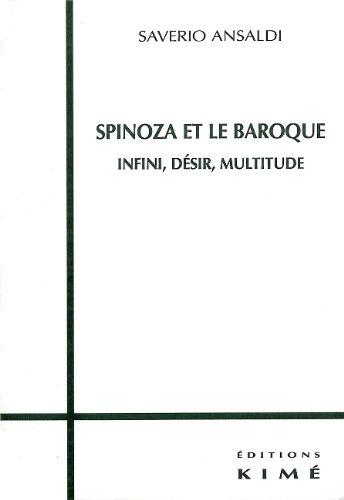 Spinoza et le baroque. : Infini, désir, multitude