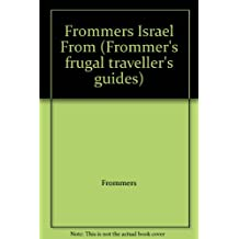 Frommer's Budget Travel Guide: Israel on $45 a Day (Frommer's frugal traveller's guides)