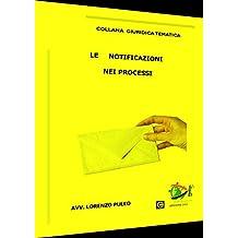 LE NOTIFICAZIONI NEI PROCESSI (COLLANA GIURIDICA TEMATICA Vol. 4) (Italian Edition)