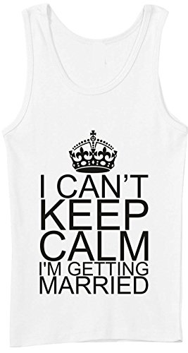 Keep Calm I t Can'I'm Getting Married Unisex Weste Weiß - Weiß