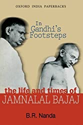 In Gandhi's Footsteps: The Life and Times of Jamnalal Bajaj (Oxford India Paperbacks) by B. R. Nanda (2003-08-07)