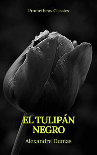 El tulipán negro (Prometheus Classics) por Alexandre Dumas