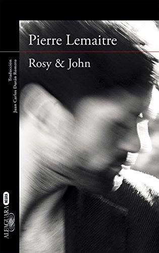 Rosy & John: (Un caso del comandante Camille Verhoeven 3)