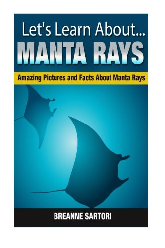 Manta Rays: Amazing Pictures and Facts About Manta Rays (Let's Learn About)