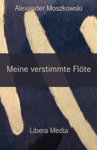 Meine verstimmte Flöte: Kommentierte Ausgabe (Libera Media, Band 26)
