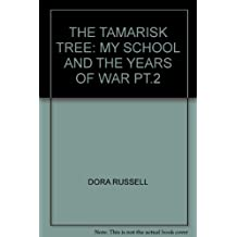 The Tamarisk Tree: My School and the Years of War Pt.2: Written by Dora Russell, 2000 Edition, (New edition) Publisher: Virago Press Ltd [Paperback]