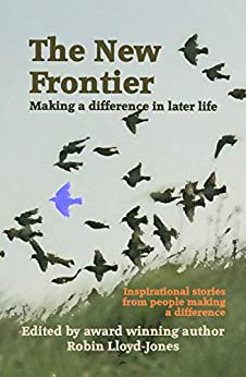 The New Frontier: Making a difference in later life by [Lloyd-Jones, Robin]