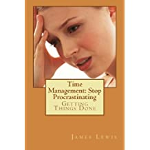 Time Management Stop Procrastinating: Getting Things Done