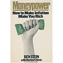 Moneypower: How to Make Inflation Make You Rich by Benjamin Stein (1980-01-01)
