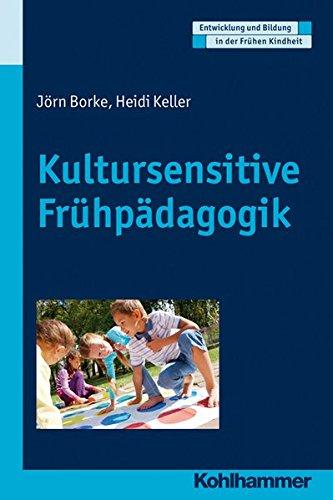 Kultursensitive Frühpädagogik (Entwicklung und Bildung in der Frühen Kindheit)