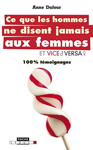 Ce que les hommes ne disent jamais aux femmes (et vice-versa !): 100 % témoignages (Poche) par Anne Dufour