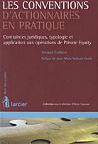 Les conventions d'actionnaires en pratique : Contraintes juridiques typologie et applications aux opérations de Private Equity