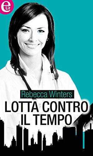 Lotta contro il tempo (eLit) (Maitland Maternity Vol. 11) di [Winters, Rebecca]