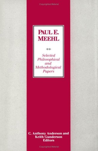 Selected Philosophical and Methodological Papers by Paul Meehl (1991-08-01)