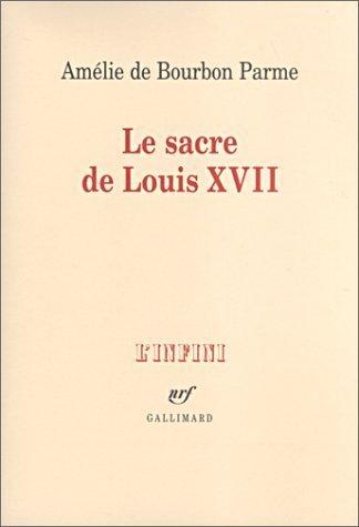 Le Sacre De Louis Xvii [Pdf/ePub] eBook