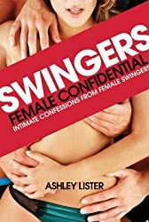 [Swingers: Female Confidential] (By: Ashley Lister) [published: April, 2010]
