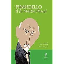 Il fu Mattia Pascal. Ediz. integrale