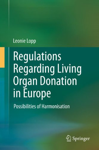 Regulations Regarding Living Organ Donation in Europe: Possibilities of Harmonisation (English Edition)