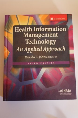health-information-management-technology-an-applied-approach-3rd-third-edition-by-merida-l-johns-pub
