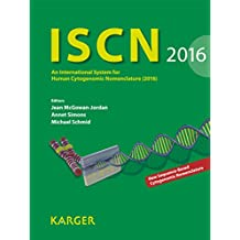 ISCN 2016: An International System for Human Cytogenomic Nomenclature (2016). Reprint of: Cytogenetic and Genome Research 2016, Vol. 149, No. 1-2
