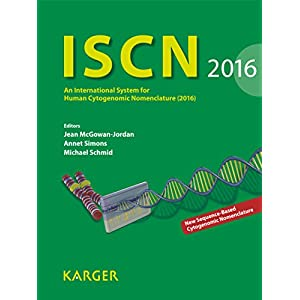 ISCN 2016 : An International System for Human Cytogenomic Nomenclature (2016)