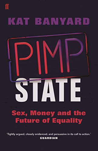 Pimp State: Sex, Money and the Future of Equality