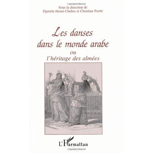 Les danses dans le monde arabe, ou, L'héritage des almées