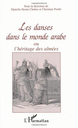 Les danses dans le monde arabe, ou, L'héritage des almées par Collectif