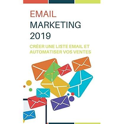 Email marketing 2019 : Créer une mailing liste et automatiser vos ventes !
