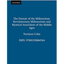 The Pursuit of the Millennium: Revolutionary Millenarians and Mystical Anarchists of the Middle Ages (Galaxy Books) (English Edition)