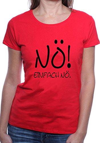 Mister Merchandise Ladies Damen Frauen T-Shirt Nö, einfach nö Tee Mädchen bedruckt Rot