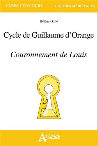 Cycle de Guillaume d'Orange : Couronnement de Louis par Hélène Gallé