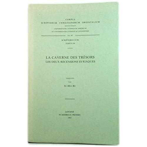 La Caverne Des Tresors. Les Deux Recensions Syriaques. Syr. 208.