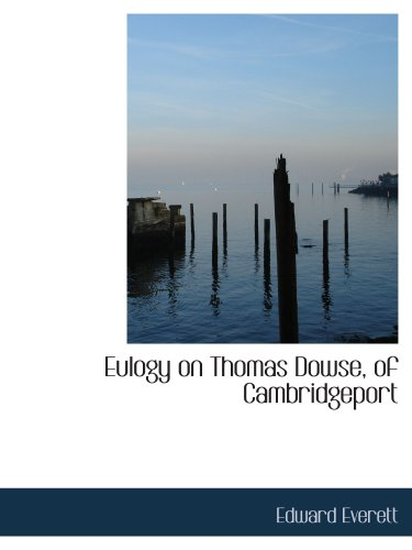 Eulogy on Thomas Dowse, of Cambridgeport