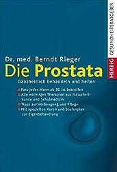 Die Prostata: Ganzheitlich behandeln und heilen