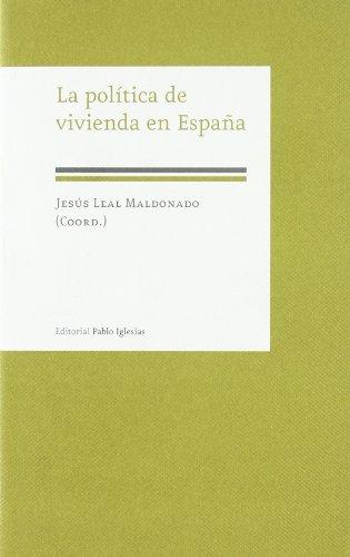 La política de vivienda en España por Jesús Leal Maldonado