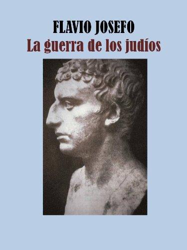 LA GUERRA DE LOS JUDIOS por FLAVIO JOSEFO