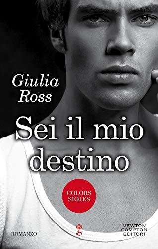 Sei il mio destino (Italian Edition)